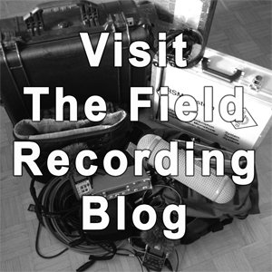 Visit the Field Recording Blog