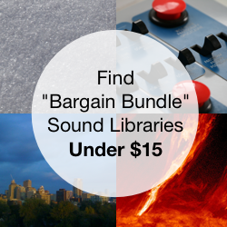 Find Bargain Bundle Sound Effect Libraries for Under $15