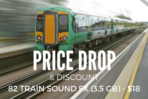 Price Drop on Train Sound FX Libraries + 48-hour Discount