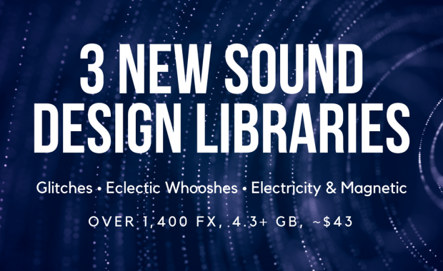 New: 4 GB of Electric, Glitch, & Whoosh Sound FX, 40% off for 48hrs
