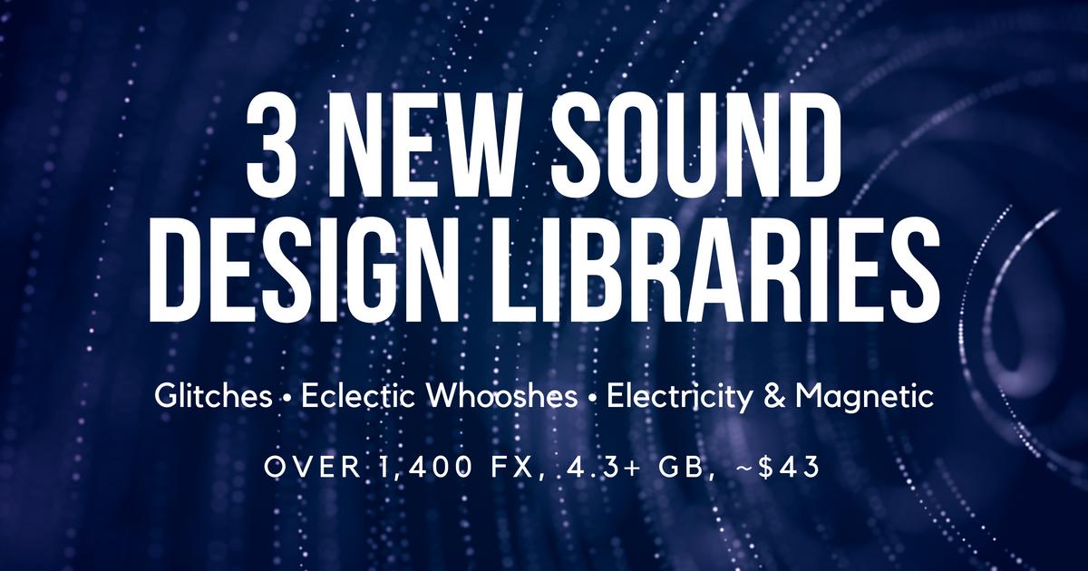 Sound Design Libraries Released 2