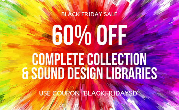 Black Friday and Cyber Monday Sale: 60% off Complete Collection and Sound Design Libraries