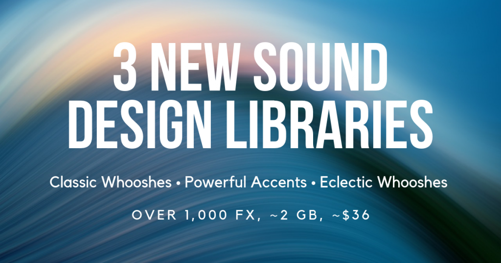 Sound Design Libraries Released 3 2