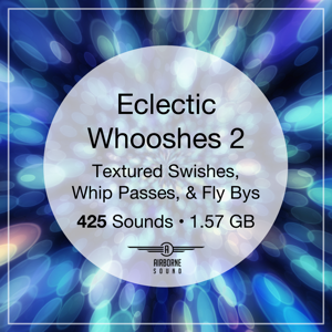 Eclectic Whooshes 2 Sound Effects